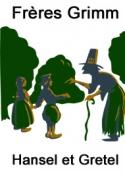 frères grimm: Hansel et Gretel (Version 2)