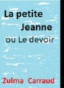 Zulma Carraud: La petite Jeanne ou Le devoir