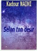 Kadour Naïmi: Selon ton désir