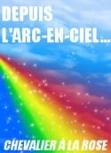Chevalier à la Rose: Depuis l'arc-en-ciel...