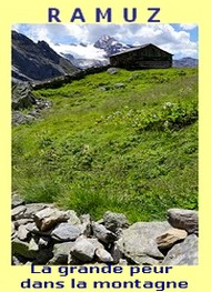 Charles ferdinand Ramuz - La grande peur dans la montagne