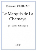 Edouard Ourliac: Le Marquis De La Charnaye