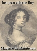 Just jean etienne Roy: Madame de Maintenon