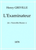 Henry Gréville: L'Examinateur