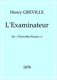 Henry Gréville - L'Examinateur