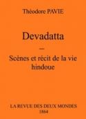 Théodore Pavie: Devadatta – Scènes Et Récit De La Vie Hindoue