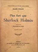 Mark Twain: Plus Fort Que Sherlock Holmes