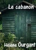 Hélène Ourgant: Le cabanon