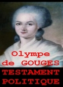 Olympe De gouges: TESTAMENT POLITIQUE-Revolution française 1793