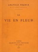 Anatole France: La Vie En Fleur