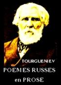 Ivan Tourgueniev: POEMES Russes en prose