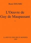 René Doumic: L'oeuvre de Guy de Maupassant