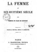 edmond et jules de Goncourt: La Femme au XVIIIème siècle