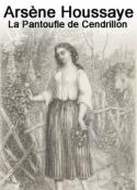 Arsène Houssaye: La Pantoufle de Cendrillon