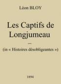 Léon Bloy: Les Captifs de Longjumeau (Version 2)