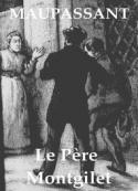 Guy de Maupassant: Le Père Montgilet