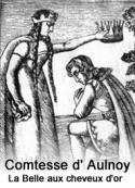 Comtesse d' Aulnoy: La Belle aux cheveux d'or (Version 2)