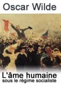 oscar wilde: L'âme humaine sous le régime socialiste