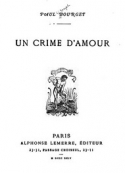 Paul Bourget: Un Crime d'amour