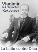 Vladimir nikolaïevitch Kokovtsov: La Lutte contre Dieu