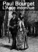 Paul Bourget: L'Amie inconnue
