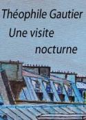 théophile gautier: Une visite nocturne (version 2)