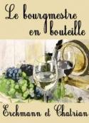Erckmann chatrian: Le bourgmestre en bouteille