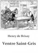 henry de Brisay: Ventre Saint-Gris