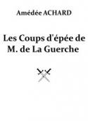 Amédée Achard: Les Coups d'épée de M. de La Guerche