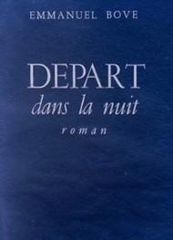 Emmanuel Bove - Départ dans la nuit