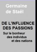 Germaine De staël: De l'influence des passions