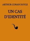 Arthur Conan Doyle: Un Cas d'identité (Version 2)