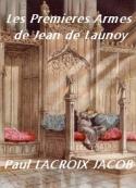 Paul Lacroix:  Les Premières Armes de Jean de Launoy