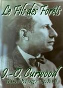 James oliver Curwood: Le Fils des Forêts