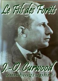 James oliver Curwood - Le Fils des Forêts