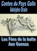 Adolphe Orain: Contes du Pays Gallo-Les Fées de la butte aux Guenas