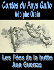Adolphe Orain - Contes du Pays Gallo-Les Fées de la butte aux Guenas