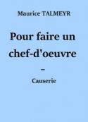 Maurice Talmeyr: Pour faire un chef-d'oeuvre