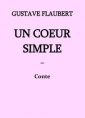 Gustave Flaubert: FLAUBERT, Gustave – Un cœur simple (Version 3)