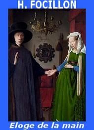 Henri Focillon - Eloge de la main
