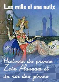 Les 1001 nuits - Histoire du prince Zeyn Alasnam, et du roi des Génies