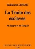 Guillaume Lejean: La Traite des esclaves en Egypte et en Turquie