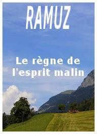 Charles ferdinand Ramuz - Le Règne de l'esprit malin