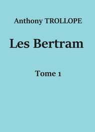 Illustration: Les Bertram (Tome 1)  - Anthony Trollope