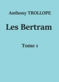 Anthony Trollope: Les Bertram (Tome 1)