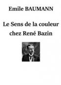 Emile Baumann: Le Sens de La Couleur chez René Bazin
