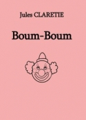 Jules Claretie: Boum-Boum