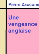 Pierre Zaccone: Une vengeance anglaise
