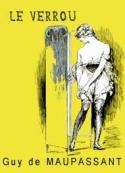 Guy de Maupassant: Le verrou