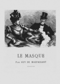 Guy de Maupassant: Le Masque